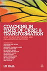 Coaching in Times of Crisis and Transformation